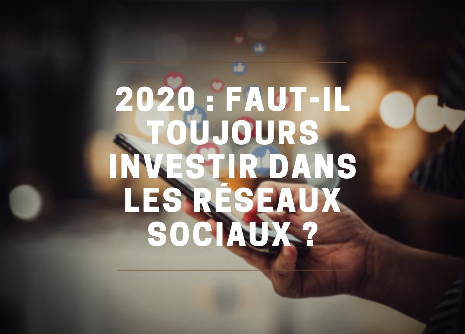 investir les réseaux sociaux 2020